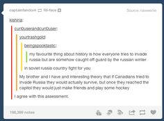 """Hetalia ~~ Yes, this sounds like them to me<<<< yes! i pictured hetalia through this all! and Russia would be like lol but Canada'd be like """"kinda warm, eh? let's play a game! Funny Tumblr Posts, My Tumblr, Grimgar, Haha, Thats The Way, Fandoms, Just For Laughs, Hetalia, Laugh Out Loud"""