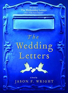 The Wedding Letters (Wednesday Letters) by Jason F. Wright http://smile.amazon.com/dp/1609080572/ref=cm_sw_r_pi_dp_Thurxb1BQMP2F