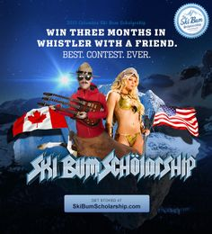 Columbia Ski Bum Scholarship is back. Win three months in Whistler with your best friend. Epic, meet your new definition. skibumscholarship.com