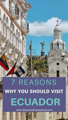 Reasons why Ecuador is a great place to visit.