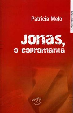 "Melo, Patrícia : ""Jonas, o Copromanta"" Lisboa: Campo das Letras, 2009. http://kmelot.biblioteca.udc.es/record=b1439504~S10*gag"