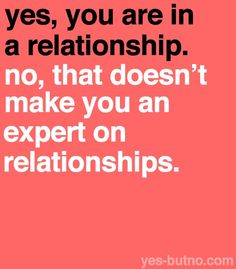 Actually, your relationship advice SUCKS. Just thought you'd know.