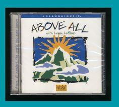 Hosanna! Music - Above All (CD 1999) Lenny LeBlanc CCM Worship Praise