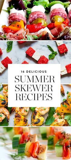 Nothing screams summer like food on a stick. Here are 16 delicious skewer recipe ideas of the hot and cold variety.