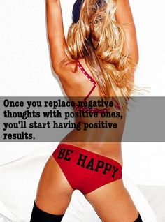 One you replace negative thoughts with positive ones, you'll start having positive results.