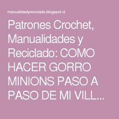 Patrones Crochet, Manualidades y Reciclado: COMO HACER GORRO MINIONS PASO A PASO DE MI VILLANO FAVORITO