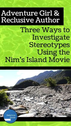 Adventure Girl and Reclusive Author - Three Ways to Investigate Stereotypes Using the Nim's Island Movie by Galarious Goods