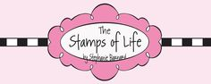 The {Stamps} of Life with Stephanie Barnard