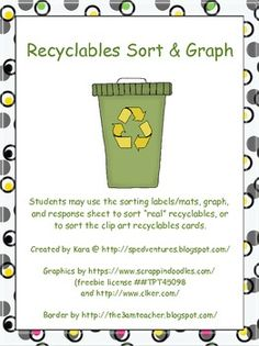 Here's an activity where students sort a set of recyclables cards into the categories of paper & cardboard, glass, metal and plastic (or sort real recyclables into the same categories). They then graph their results.