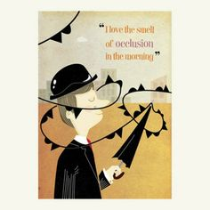 'I Love the Smell of Occlusion in the Morning' - Poster http://www.birthdayweather.co.uk/