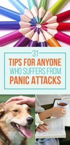 31 Actually Helpful Tips For Dealing With Panic Attacks. This is actually quite helpful for anxiety, too.