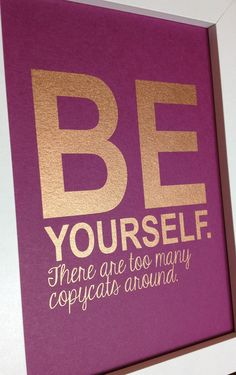 COPPER Inspirational quote print Be Yourself 5x7