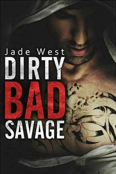 DIRTY BAD SAVAGE Jade West Cover Reveal   @jadewestauthor
