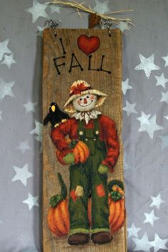 "I Love Fall, scarecrow hand painted on barnwood, 5"" x 14"""
