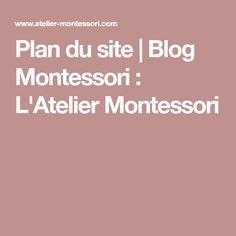 Plan du site   Blog Montessori : L'Atelier Montessori
