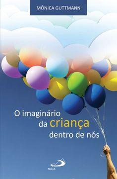 Capa: Dhan de Oliveira (Anderson Daniel)  http://www.paulus.com.br/loja/o-imaginario-da-crianca-dentro-de-nos_p_3433.html