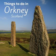 Things to do in Orkney Scotland - discover the various ancient sites and nature attractions of mainland orkney and beyond - Video and photos included