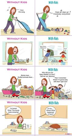 HIlarious from NickMom! Cleaning with kids vs. cleaning without kids. SO funny because it's true!