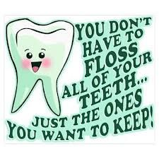 We tell this to all the kids at work. Just you just have to brush and floods the teeth you want