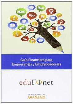 Guía financiera para empresarios y emprendedores / Edufinet (2013)