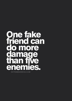 Fake friends are like shadows: always near you at your brightest moments, but nowhere to be seen at your darkest hour True friends are like stars, you don't always see them but they are always there. Ain't that the truth