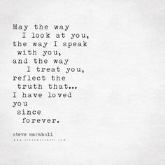 May the way I look at you. Love Quotes For Him, Quotes To Live By, Me Quotes, Looking At You Quotes, Love Quotes For Marriage, Endless Love Quotes, Always Love You Quotes, Forever Love Quotes, Inspire Quotes