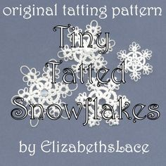 Original Tatting Pattern  Tiny Tatted Snowflakes by ElizabethsLace, $3.00