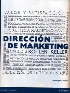 Dirección de marketing / Philip Kotler, Kevin Lane Keller; traducción: Leticia Esther Pineda Ayala ... [et al.]. HF 5415 K778 2016