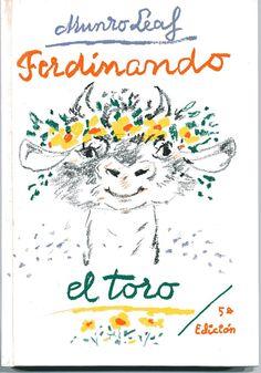 """""""Ferdinando el toro"""", Munro Leaf - Werner Klemke. Lóguez Ediciones. Bajo la sombra de un árbol, Ferdinando disfruta una vida apacible, respirando el aroma de las flores; contrariando la naturaleza de su raza de 'toros de lidia' y regalando un hermoso mensaje pacifista para los lectores de este precioso libro. Una afirmación para la paz, desde la paz de cada ser. Encantador e indispensable."""
