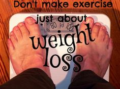 Exercise: Not Just About Weight Loss - http://liverichlivewell.com/exercise-just-weight-loss/