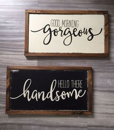 Good Morning Gorgeous Hello There Handsome set of wood signs by TheRusticNorthCo Farmhouse Signs, Farmhouse Decor, Farmhouse Windows, Antique Farmhouse, Country Farmhouse, French Country, Ideas Dormitorios, Good Morning Gorgeous, Good Morning Handsome