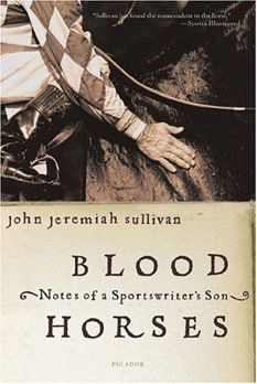 """Kentucky: Blood Horses: Notes of a Sportswriter's Son by John Jeremiah Sullivan """"When you think of Kentucky, you think of horse racing. Essential writer John Jeremiah Sullivan (go read Pulphead) was the son of a sportswriter, and in an effort to learn more about his father's life and passions, he goes deep into the world of horses and horse racing. The results are epic and personal, brilliant and charming, and completely singular."""""""