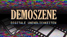Die Demoszene - Digitale Unendlichkeiten