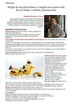 """La Ricetta di oggi 6 Dicembre dall'archivio di Ricette 3.0 di spaghettitaliani.com - Sfoglie di cioccolato bianco e vaniglia con cremoso alla fava di Tonka e sorbetto al passion fruit. ( Dolci - Dolci, dolcetti ) inserita da Fabrizio Fiorani - La ricetta si trova anche nel Libro """"Una Ricetta al Giorno... ...leva il medico di torno"""" prodotto dall'Associazione Spaghettitaliani, per acquistarlo: http://www.spaghettitaliani.com/Ricette2013/PrenotaLibro.php"""