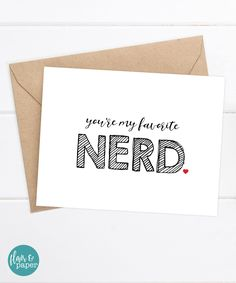 Boyfriend Card - Funny Card - I love you Card - Nerdy Love Quirky Greeting Card - Just for fun Boyfriend Birthday - You're my favorite NERD by FlairandPaper on Etsy. http://etsy.me/2eSYnE1