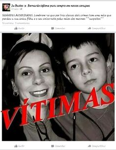 Bernardo Uglione Boldrini - Mãe e Filho  VITIMAS DE CRIME HEDIONDO - TUDO POR GANÂNCIA INTERESSES PRÓPRIOS