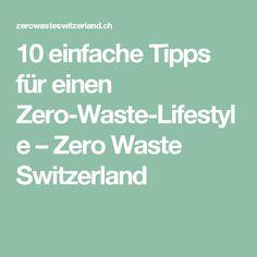 10 einfache Tipps für einen Zero-Waste-Lifestyle – Zero Waste Switzerland