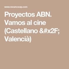 Proyectos ABN. Vamos al cine (Castellano / Valencià)