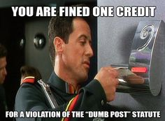 Judge Dredd's John Spartan (Stallone) is fined one credit for a dumb post