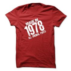 MADE IN 1978 ALL ORIGINAL PARTS T-shirt and Hoodie - Bo - #unique gift #sister gift. CLICK HERE => https://www.sunfrog.com/Birth-Years/MADE-IN-1978-ALL-ORIGINAL-PARTS-T-shirt-and-Hoodie--Born-in-1978-shirt.html?68278