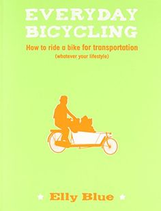 Everyday Bicycling: How to Ride a Bike for Transportation... https://www.amazon.com/dp/1621067254/ref=cm_sw_r_pi_dp_4NOIxbK2D7QV0