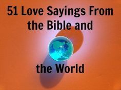 Nice 51 love sayings from the Bible and the world... Best Quotes Love