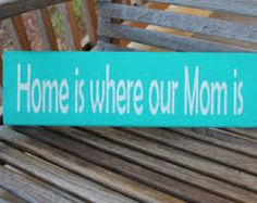 Home is where our Mom is!