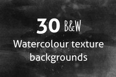 B&W Watercolour Texture Backgrounds by Design Shop on Creative Market