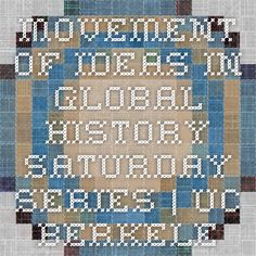 Movement of Ideas in Global History Saturday Series   UC Berkeley History-Social Science Project