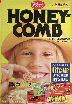 Honeycombs big, yeah yeah yeah. Their not small, no no no. Honeycombs got a big big taste.....