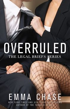 New Release: 5 Star review of Overruled (Legal Briefs #1) by Emma Chase. (This is such an awesomely funny, sexy start to this new series!)