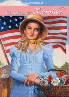 Changes for Caroline (American Girl Caroline Books #6, the last one)