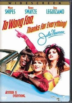 "To Wong Foo Thanks for Everything, Julie Newmar (1995) Poster - ""Like The Birdcage, I love this movie and laugh out loud every time I watch this."""