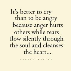 When anger turns to tears